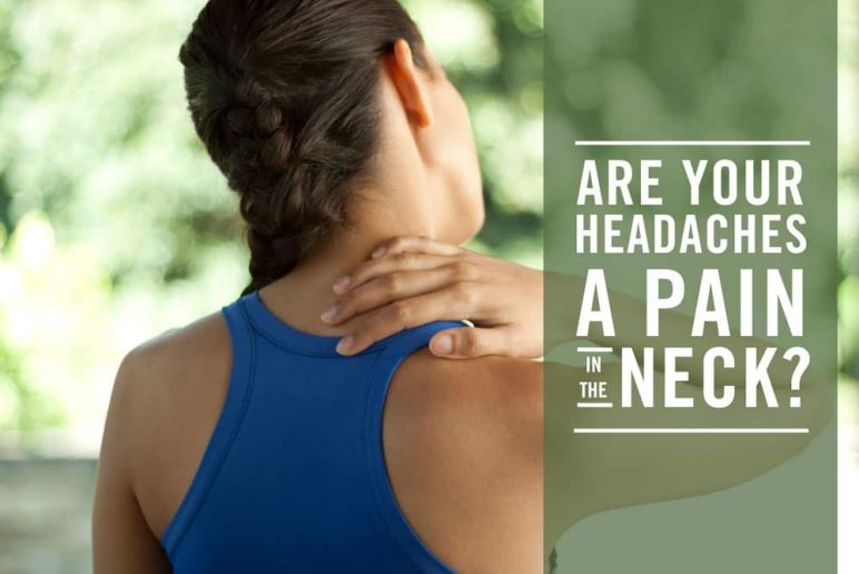 Are Your Headaches a Pain in the Neck Blog