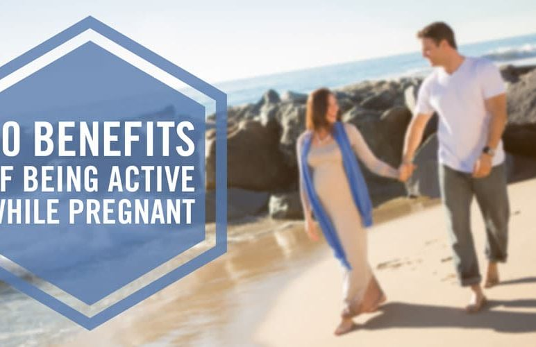 10 Benefits of Being Active while Pregnant