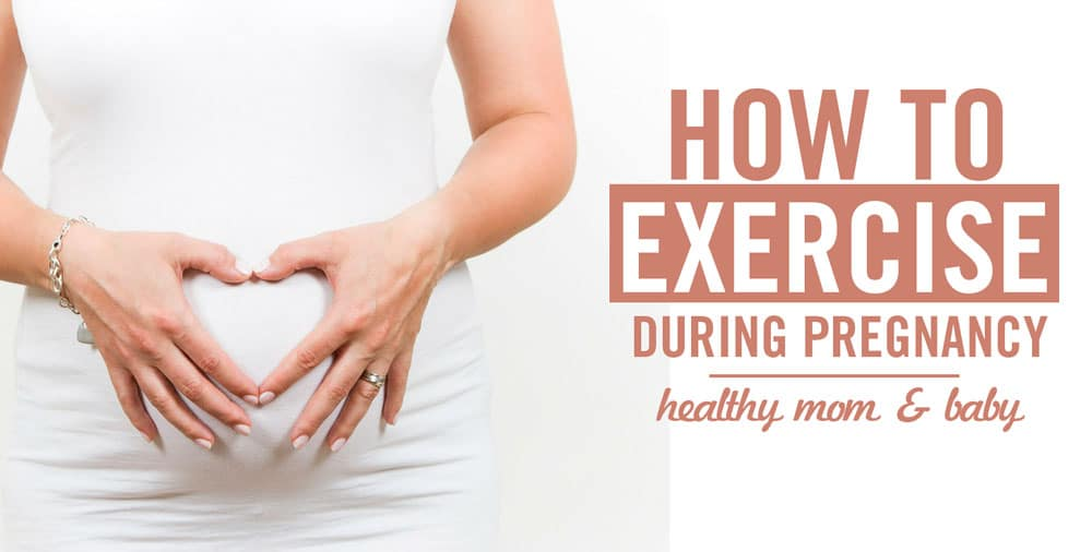Exercise during Pregnancy: Healthy Mom & Baby