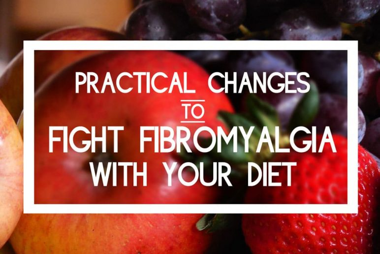 Practical Changes to Fight Fibromyalgia with Your Diet