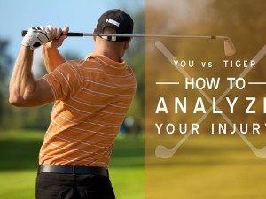 You Vs. Tiger Woods: How to Analyze Your Injury