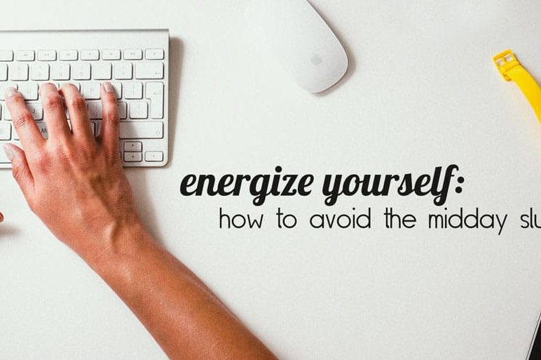 Energize Yourself: How to Avoid the Midday Slump