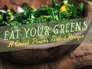 Eat Your Greens: A Quick Power Salad Recipe!