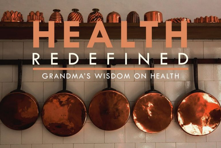 Health Redefined: Grandma's Wisdom on Health