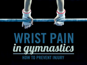 Wrist Pain in Gymnastics: How to Prevent Injury