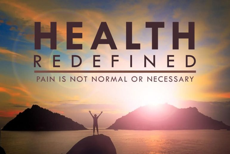Health Redefined: Pain is Not Normal or Necessary