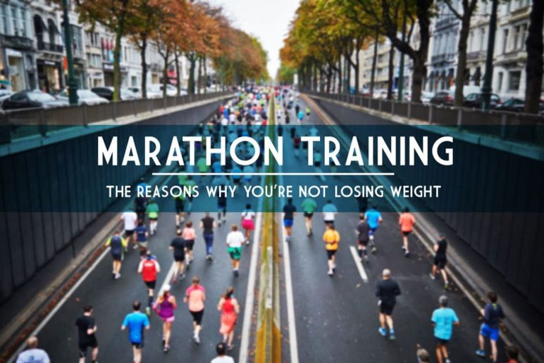 Marathon Training: The Reasons Why You're Not Losing Weight