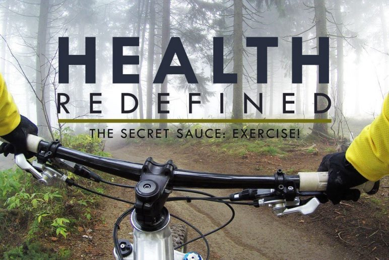 Health Redefined: The Secret Sauce- Exercise!