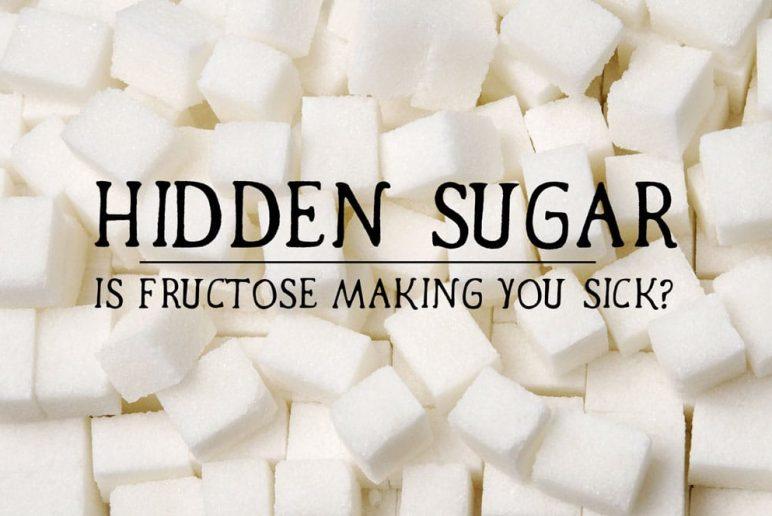 Hidden Sugar: Is Fructose Making You Sick?