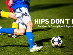Hips Don't Lie: Exercises for Strong Hips and Supported ACLs
