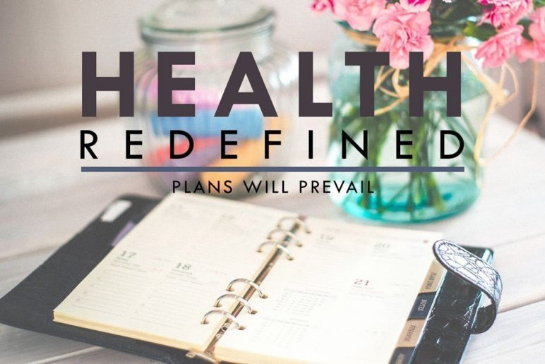 Health Redefined: Plans Will Prevail