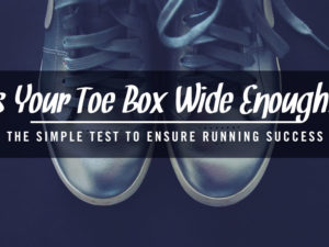 Is Your Toe Box Wide Enough? The Simple Test to Ensure Running Success