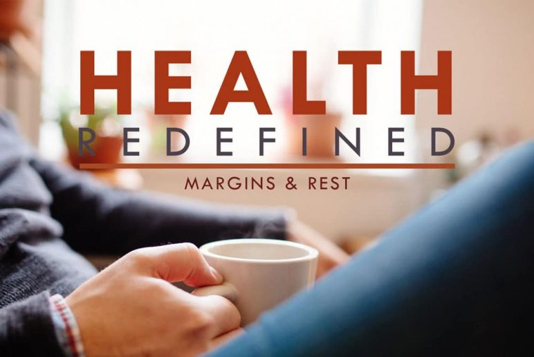 Health Redefined: Margins & Rest