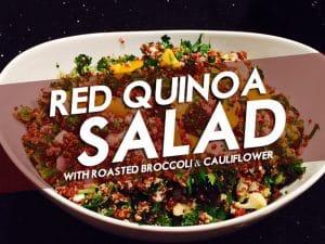 Red Quinoa Salad with Roasted Broccoli & Cauliflower