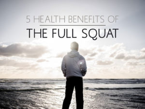 5 Health Benefits of the Full Squat