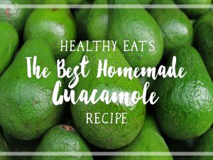 Healthy Eats: The Best Homemade Guacamole Recipe