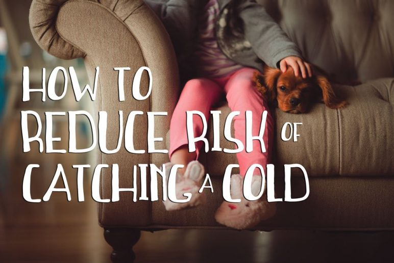 How to Reduce Risk of Catching a Cold