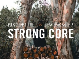 Kick Start the New Year With A Strong Core