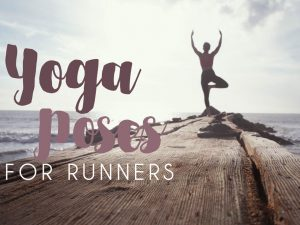 Yoga Poses for Runners