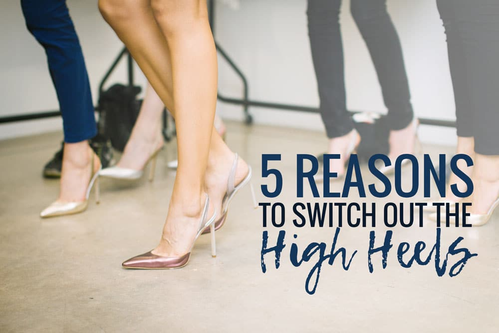 5 Reasons to Stop Wearing High Heels