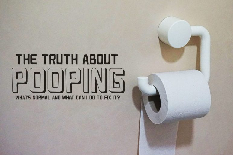 The Truth About Pooping: What's Normal and What Can I Do to Fix It?