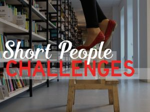 Short People Challenges