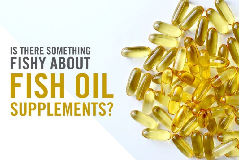 Is there Something Fishy About Fish Oil Supplements?