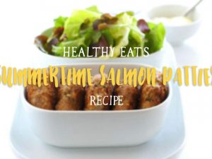 Healthy Eats: Summertime Salmon Patties