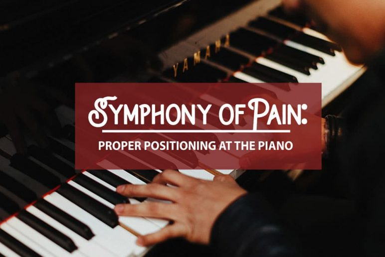 Symphony of Pain: Proper Sitting at the Piano