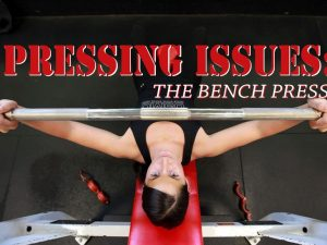 Pressing Issues: The Bench Press