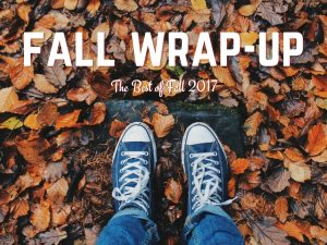 Fall Wrap-Up: 2017
