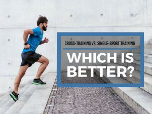 Cross-Training vs. Single-Sport Training: Which is Better?