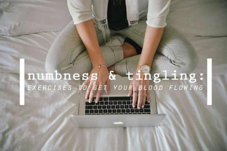 Numbness And Tingling Exercises To Get Your Blood Flowing