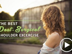 LIFE+ TV: The Best Post-Surgical Shoulder Stretch
