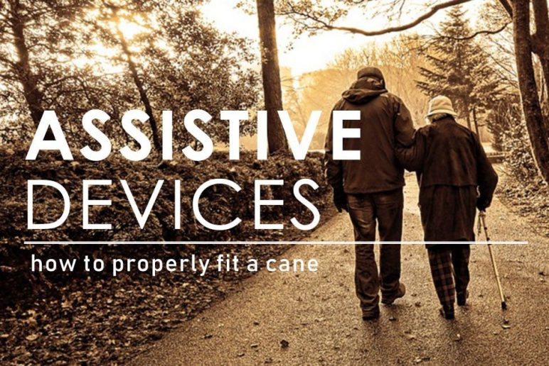 Assistive Devices: How to Properly Fit A Cane