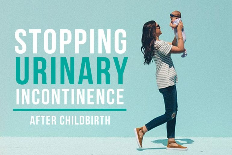 Stopping Urinary Incontinence After Childbirth | CBPT