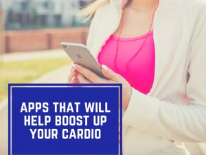 Best apps to keep up the cardio