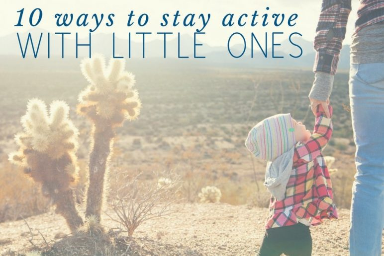 10 Ways to Stay Active with Little Ones