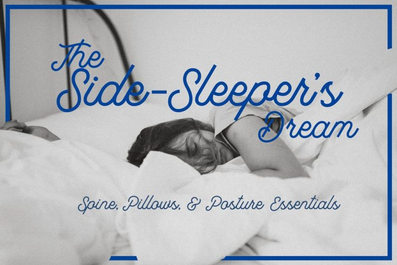 The Side-Sleeper's Dream: Spine, Pillows, and Posture Essentials