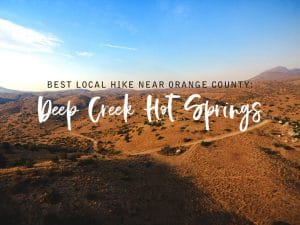 Best Local Hike in Orange County: Deep Creek Hot Springs