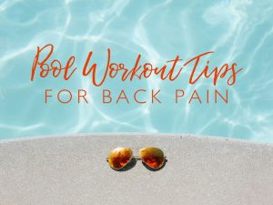 Pool Workout Tips for Back Pain