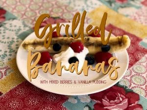 Grilled Bananas with Mixed Berries & Vanilla Pudding Recipe