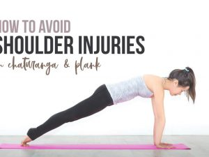 How to Avoid Shoulder Injuries in Chaturanga and Plank