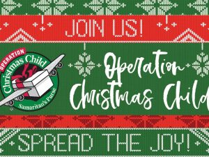 Operation Christmas Child 2018: JOIN US!