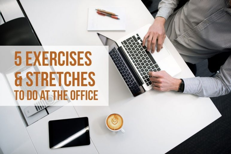 5 Easy Stretches & Exercises to do at the Office