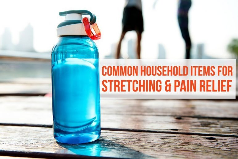 Common Household Items for Stretching & Pain Relief