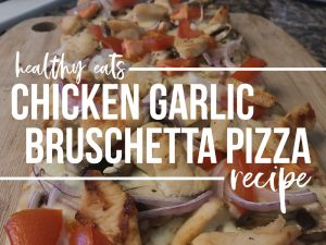 Kids in the Kitchen: Chicken Garlic Bruschetta Pizza Recipe