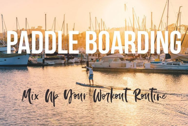 Paddleboarding: Mix Up Your Workout Routine