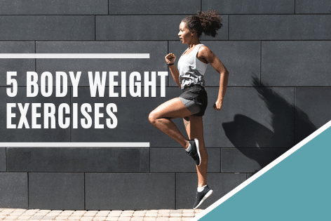 5 Body Weight Exercises You Can Do At Home