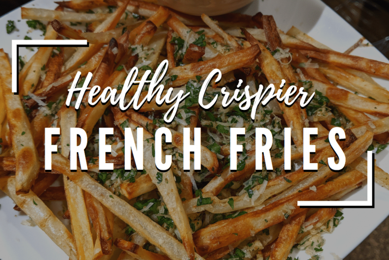 Healthy Eats: Crispier Baked French Fries